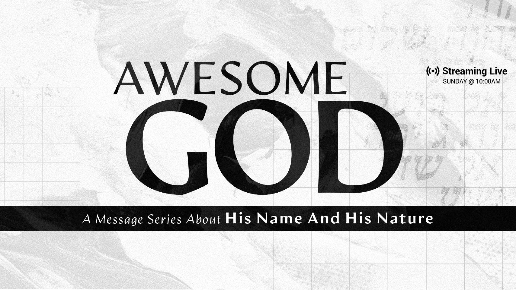 Awesome God (Part 3)